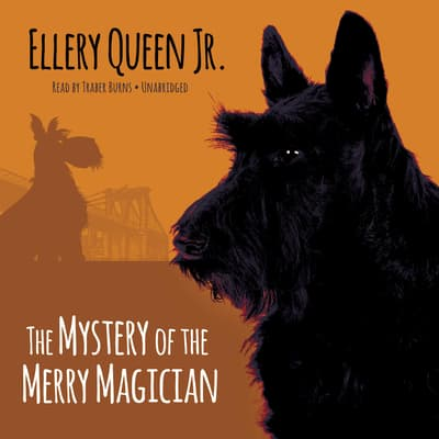 The Mystery of the Merry Magician by Ellery Queen audiobook