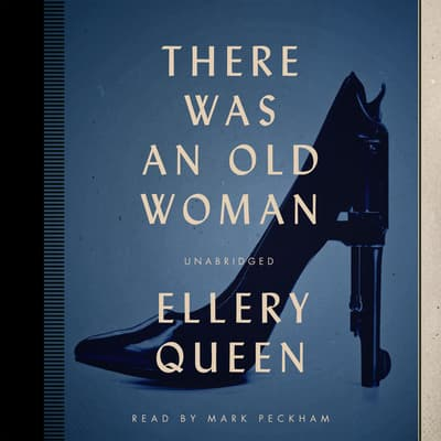 There Was an Old Woman by Ellery Queen audiobook