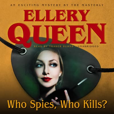 Who Spies, Who Kills? by Ellery Queen audiobook