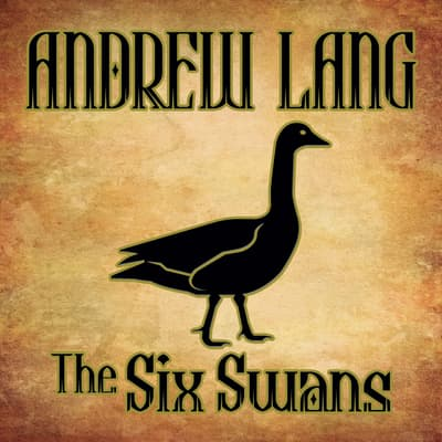 The Six Swans by Andrew Lang audiobook