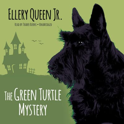 The Green Turtle Mystery by Ellery Queen audiobook