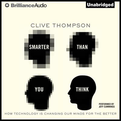 Smarter Than You Think by Clive Thompson audiobook