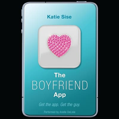 The Boyfriend App by Katie Sise audiobook