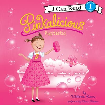 Pinkalicious: Puptastic! by Victoria Kann audiobook
