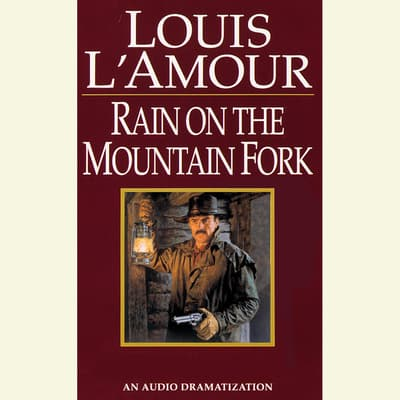 A Ranger Rides to Town/Rain on the Mountain Fork/Down Sonora Way by Louis L'Amour audiobook