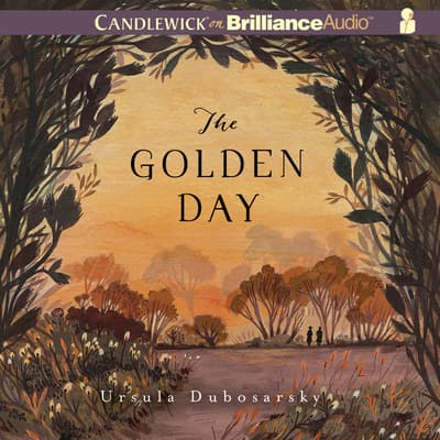 The Golden Day by Ursula Dubosarsky audiobook