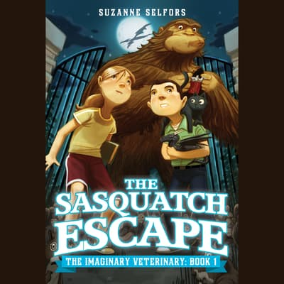The Sasquatch Escape by Suzanne Selfors audiobook