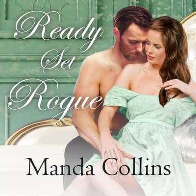 Ready Set Rogue by Manda Collins audiobook