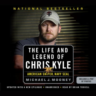 The Life and Legend of Chris Kyle by Michael J. Mooney audiobook