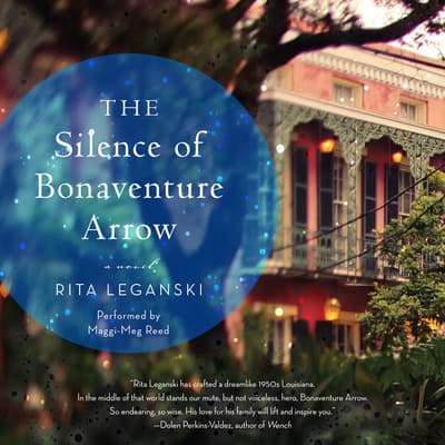 The Silence of Bonaventure Arrow by Rita Leganski audiobook