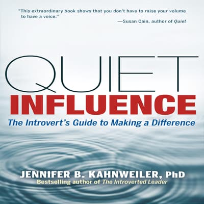 Quiet Influence by Jennifer Kahnweiler audiobook