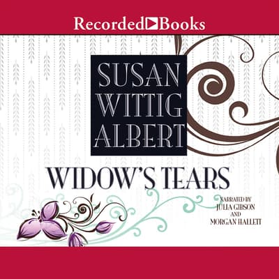 Widow's Tears by Susan Wittig Albert audiobook