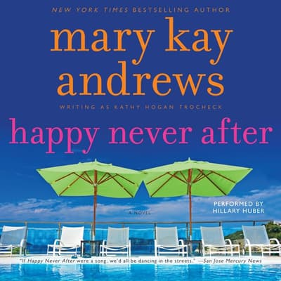 Happy Never After by Mary Kay Andrews audiobook