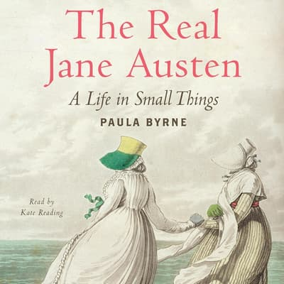 The Real Jane Austen by Paula Byrne audiobook
