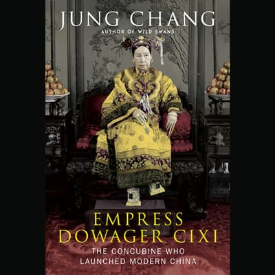 Empress Dowager Cixi by Jung Chang audiobook