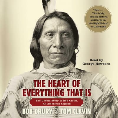 The Heart of Everything That Is by Bob Drury audiobook