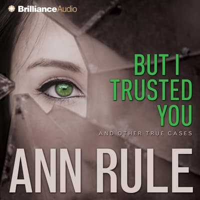 But I Trusted You by Ann Rule audiobook