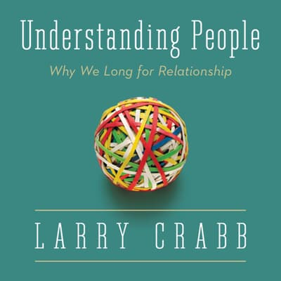 Understanding People by Larry Crabb audiobook