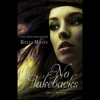 No Takebacks by Kelli Maine audiobook