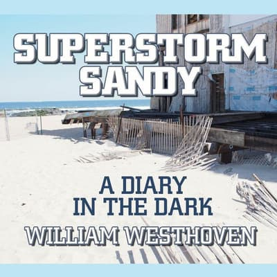 Superstorm Sandy by William Westhoven audiobook