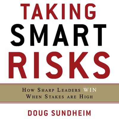 Taking Smart Risks by Doug Sundheim audiobook