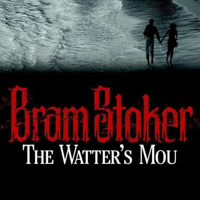 The Watter's Mou' by Bram Stoker audiobook