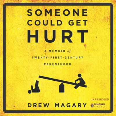 Someone Could Get Hurt by Drew Magary audiobook