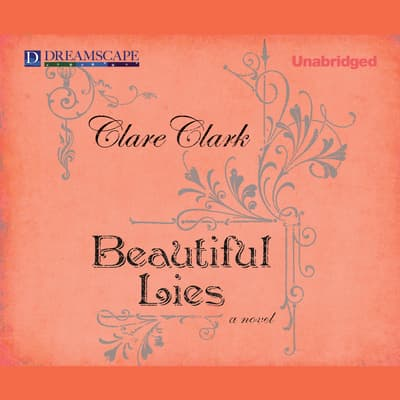 Beautiful Lies by Clare Clark audiobook