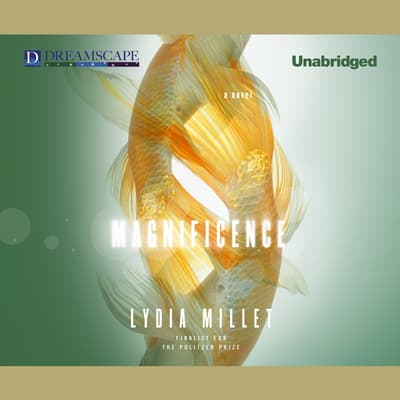 Magnificence by Lydia Millet audiobook