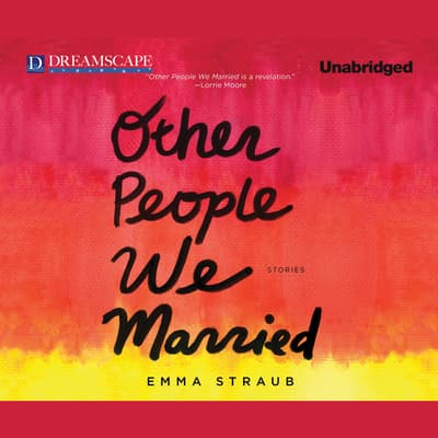 Other People We Married by Emma Straub audiobook