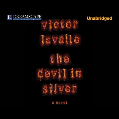 The Devil in Silver by Victor LaValle audiobook