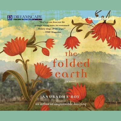 The Folded Earth by Anuradha Roy audiobook