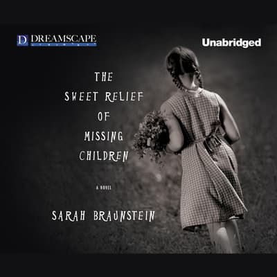 The Sweet Relief of Missing Children by Sarah Braunstein audiobook