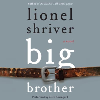 Big Brother by Lionel Shriver audiobook
