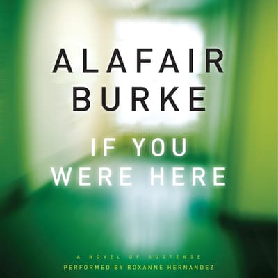 If You Were Here by Alafair Burke audiobook