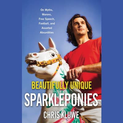 Beautifully Unique Sparkleponies by Chris Kluwe audiobook