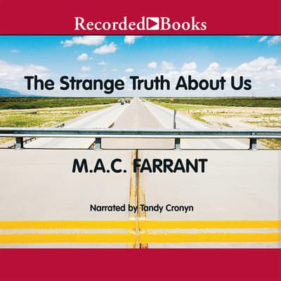 The Strange Truth About Us by M. A. C. Farrant audiobook