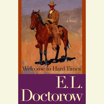 Welcome to Hard Times by E. L. Doctorow audiobook