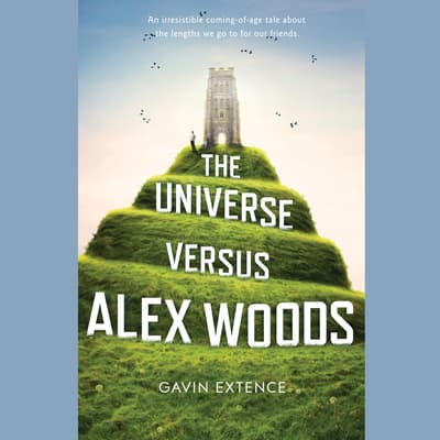 The Universe Versus Alex Woods by Gavin Extence audiobook