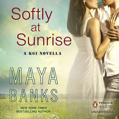 Softly at Sunrise by Maya Banks audiobook