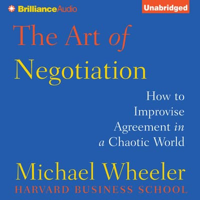 The Art of Negotiation by Michael Wheeler audiobook