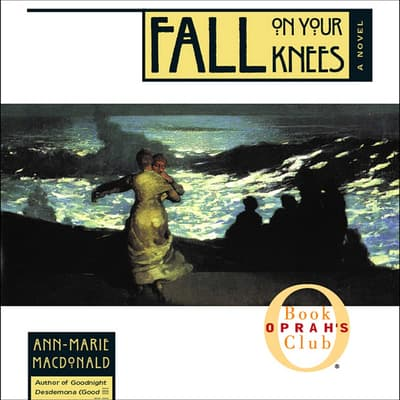 Fall on Your Knees by Ann-Marie MacDonald audiobook
