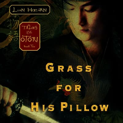 Grass for His Pillow by Lian Hearn audiobook