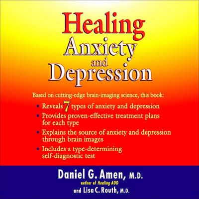 Healing Anxiety and Depression by Daniel G. Amen audiobook
