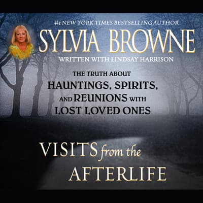 Visits from the Afterlife by Sylvia Browne audiobook