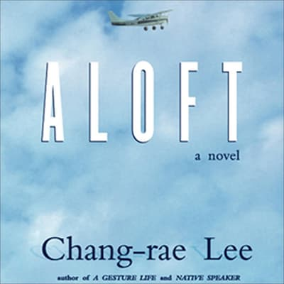Aloft by Chang-rae Lee audiobook