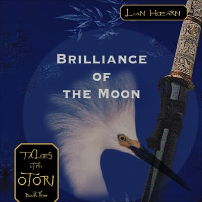 Brilliance of the Moon by Lian Hearn audiobook