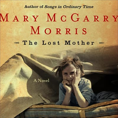 The Lost Mother by Mary McGarry Morris audiobook
