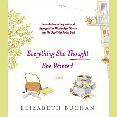 Everything She Thought She Wanted by Elizabeth Buchan audiobook