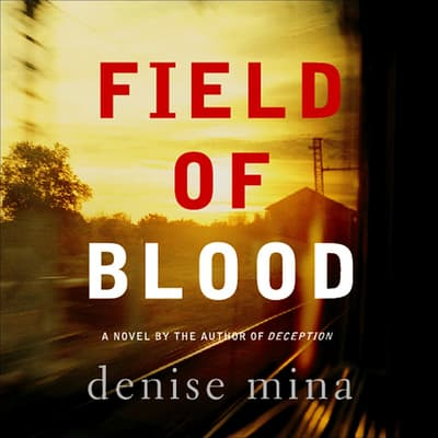 Field of Blood by Denise Mina audiobook